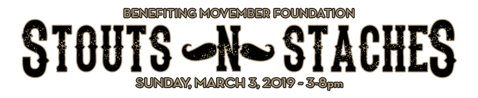 Stouts n Staches - Sunday, March 3, 2019 - 3-8pm
